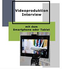 Vidoproduktion: Interview mit dem Smartphone oder dem Tablet